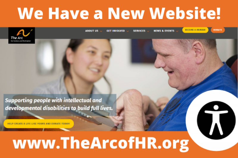 """Orange banner at top and bottom that says """"We have a new website"""" at the top and """"www.TheArcofHR.org"""" at the bottom with a screenshot of the homepage image on the website (a woman in the background smiling at a white male who has a developmental disability playing the guitar in his lap)."""